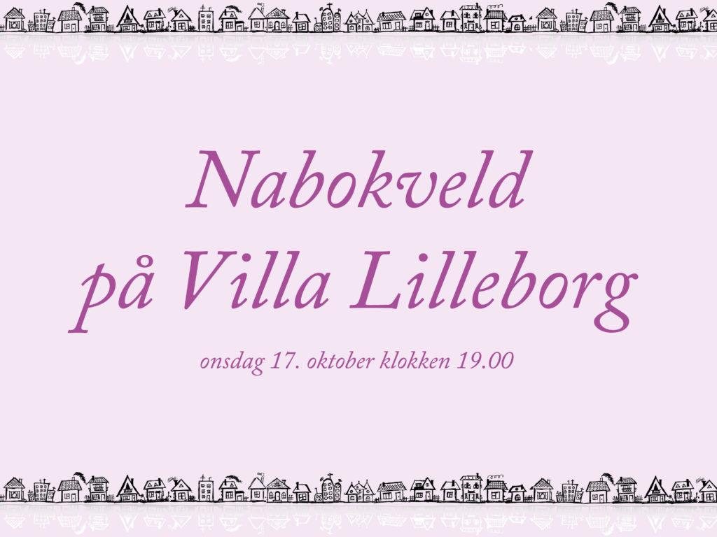 Nabokveld på Villa Lilleborg onsdag 17. oktober klokken 19.00